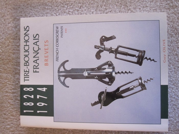 Guy Olive, French Corkscrew Pats. 1828-1974 vol.