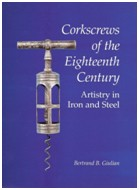 Corkscrews of the 18th century by Bert Giulian